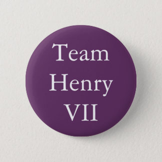 Team Henry VII 2 Inch Round Button