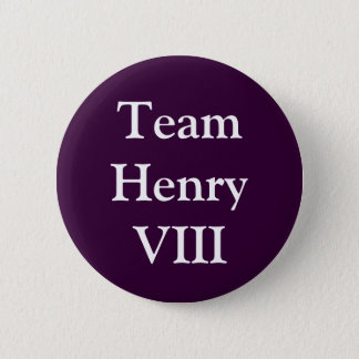 Team Henry VIII 2 Inch Round Button