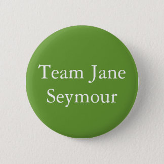 Team Jane Seymour 2 Inch Round Button