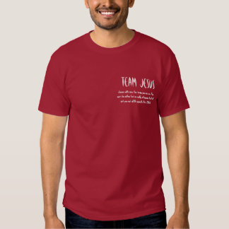 TEAM JESUS, choose with care the team you are o... T Shirt