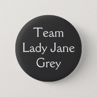 Team Lady Jane Grey 2 Inch Round Button