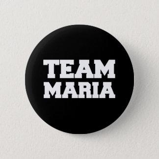 """""""Team Maria"""" T-shirts 2 Inch Round Button"""
