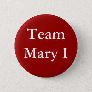 Team Mary I 2 Inch Round Button