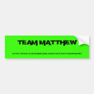 Team Matthew bumper sticker