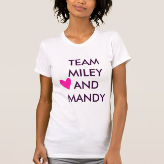 Team Miley And Mandy Heart T-Shirt