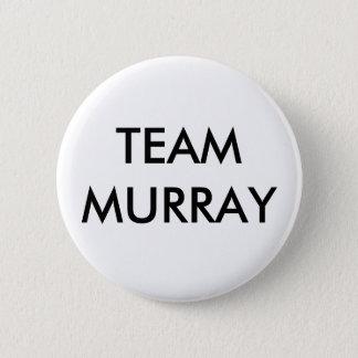 TEAM MURRAY 2 INCH ROUND BUTTON
