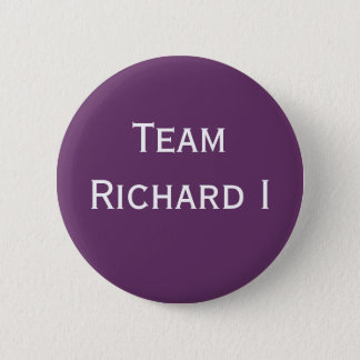 Team Richard I badge 2 Inch Round Button