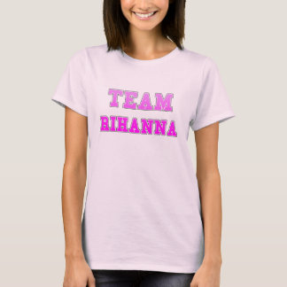 Team Rihanna T-Shirt