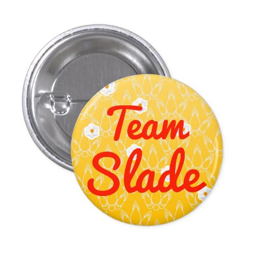 Team Slade Pinback Buttons