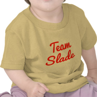 Team Slade Tee Shirts