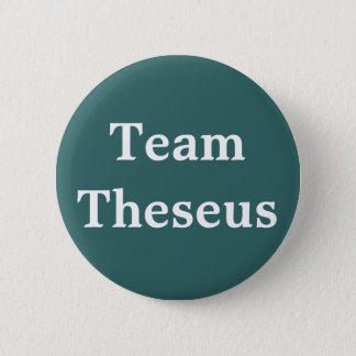 Team Theseus Badge 2 Inch Round Button