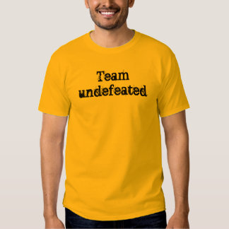 Team undefeated tshirt