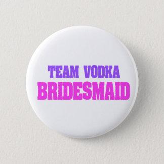 Team Vodka  bachelorette party Bridesmaid 2 Inch Round Button