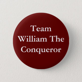 Team William the Conqueror badge 2 Inch Round Button
