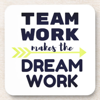 Team Work Makes the Dream Work Coaster
