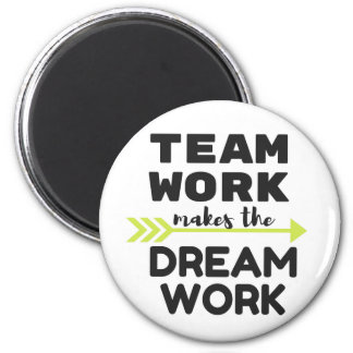 Team Work Makes the Dream Work Magnet
