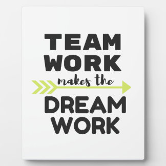 Team Work Makes the Dream Work Plaque