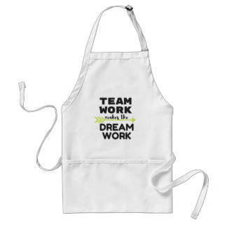 Team Work Makes the Dream Work Standard Apron