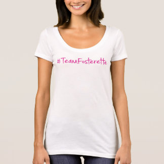 #TeamFosterette Scoop Neck T-Shirt w/If Reading