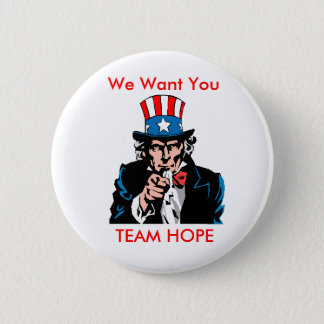 teamhope3, We Want You, TEAM HOPE 2 Inch Round Button