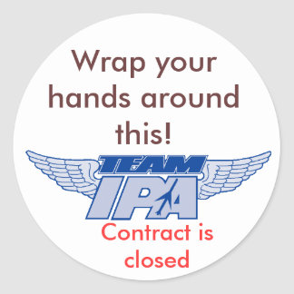 teamipa, Wrap your hands around this!, Contract... Classic Round Sticker