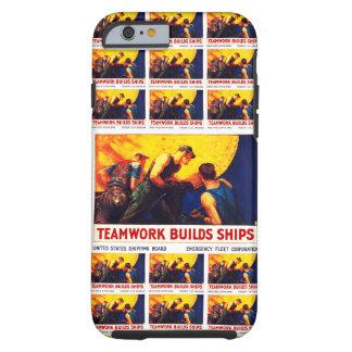 Teamwork Builds Ships Tough iPhone 6 Case