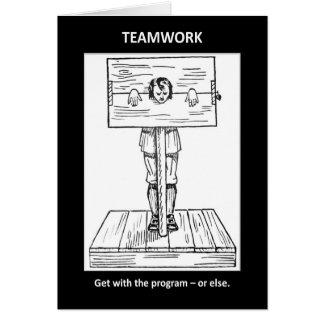 teamwork-get-with-the-program-or-else card
