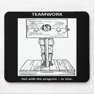 teamwork-get-with-the-program-or-else mousepads