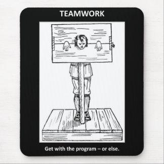 teamwork-get-with-the-program-or-else mouse pad