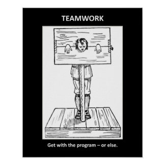 teamwork-get-with-the-program-or-else posters