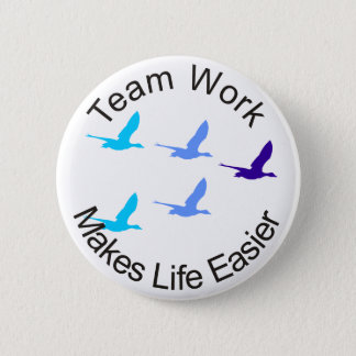 Teamwork Makes Life Easier 2 Inch Round Button