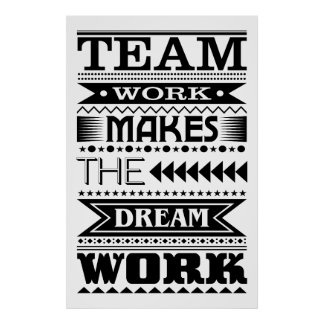 Teamwork Makes The Dream Work (Work Quote) Poster