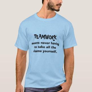 "TEAMWORK.....means..."" Funny Tshirt"
