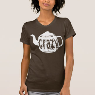 Teapots Full Of Crazy - Dark T-Shirt