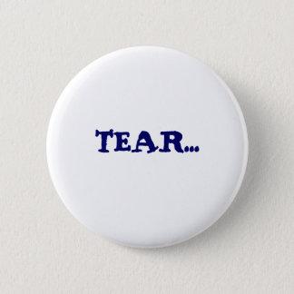TEAR... 2 INCH ROUND BUTTON