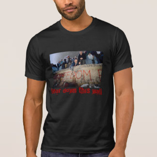 Tear Down This Wall T-Shirt
