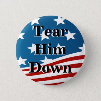 Tear Him Down 2 Inch Round Button