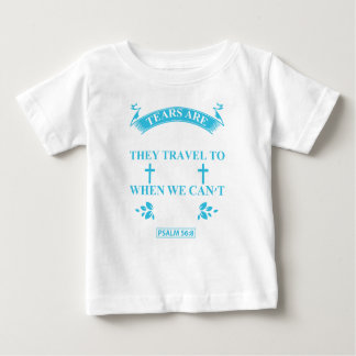 tears+are+prayers baby T-Shirt
