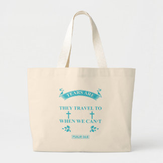 tears+are+prayers large tote bag