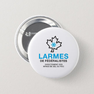 Tears of Federalistic Humour Quebec Canada Joke 2 Inch Round Button