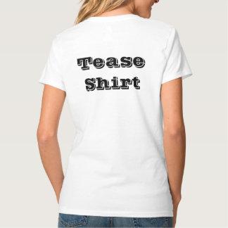 Tease Shirt