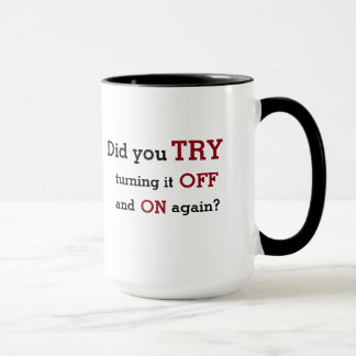 "Tech Support : ""Off and On Again"" Mug"