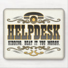 Technical Support Humour Mouse Pad