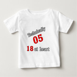 Technically 05, 18 at heart baby T-Shirt