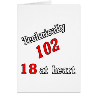 Technically 102, 18 at heart card