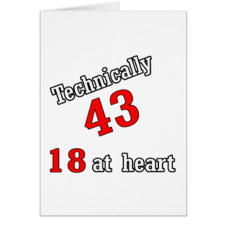 Technically 43, 18 at heart card