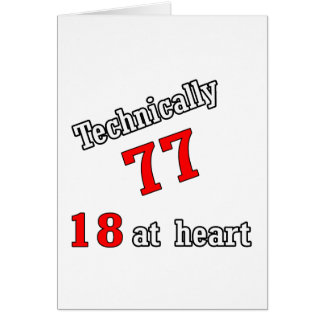 Technically 77, 18 at heart card