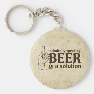 Technically Speaking, Beer is a solution Keychain