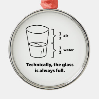 Technically, The Glass Is Always Full Silver-Colored Round Ornament