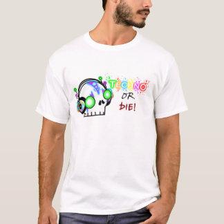 Techno or Die! T-Shirt
